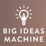 Big Ideas Machine 2
